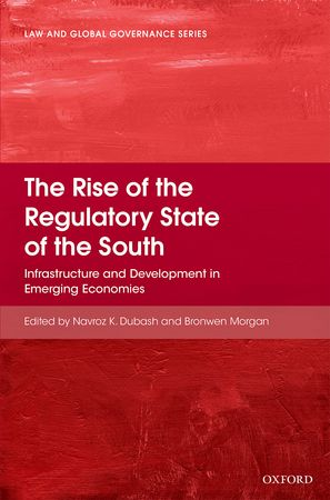 Rise of the Regulatory State of the South: Infrastructure and Development in Emerging Economies - book cover - hosted as illustration to blog post advertising book review by Matt Birkinshaw